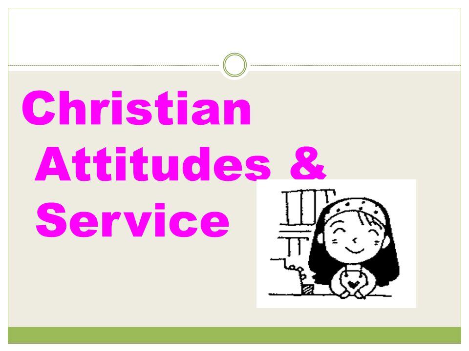 Christian Attitudes & Service