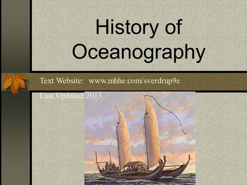 History of Oceanography Text Website: www.mhhe.com/sverdrup9e Last Updated 2013