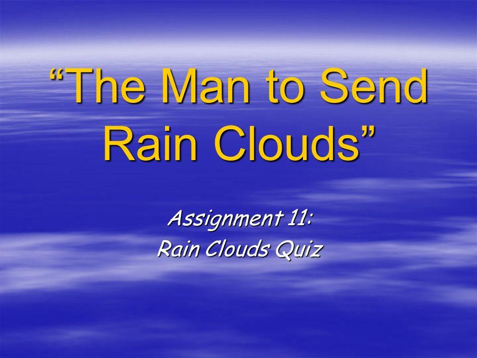 The Man to Send Rain Clouds Assignment 11: Rain Clouds Quiz