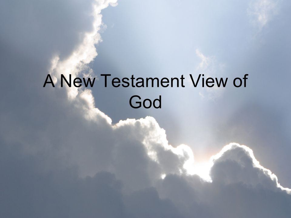 A New Testament View of God