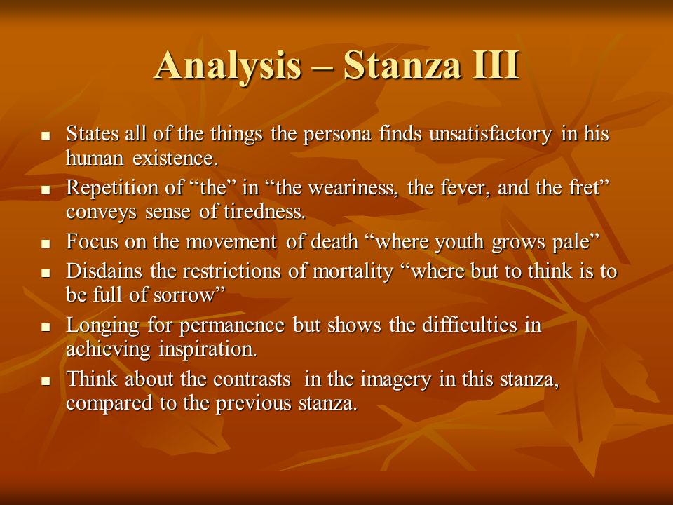 Analysis – Stanza III States all of the things the persona finds unsatisfactory in his human existence. States all of the things the persona finds uns