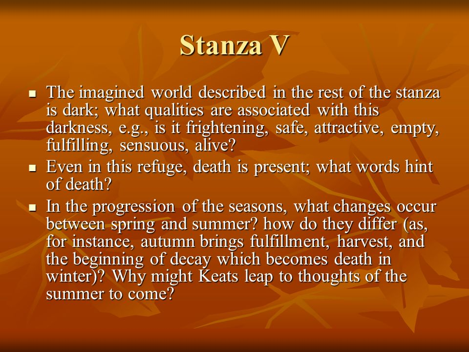 Stanza V The imagined world described in the rest of the stanza is dark; what qualities are associated with this darkness, e.g., is it frightening, sa