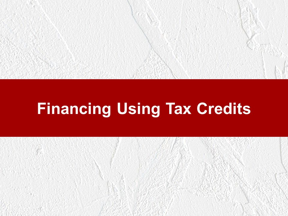 Financing Using Tax Credits