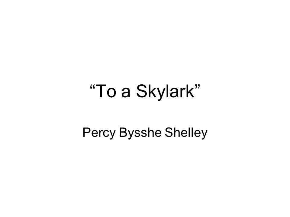 To a Skylark Percy Bysshe Shelley