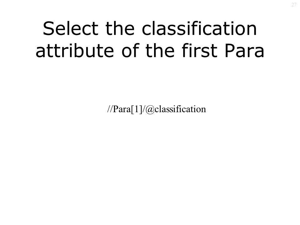 27 Select the classification attribute of the first Para