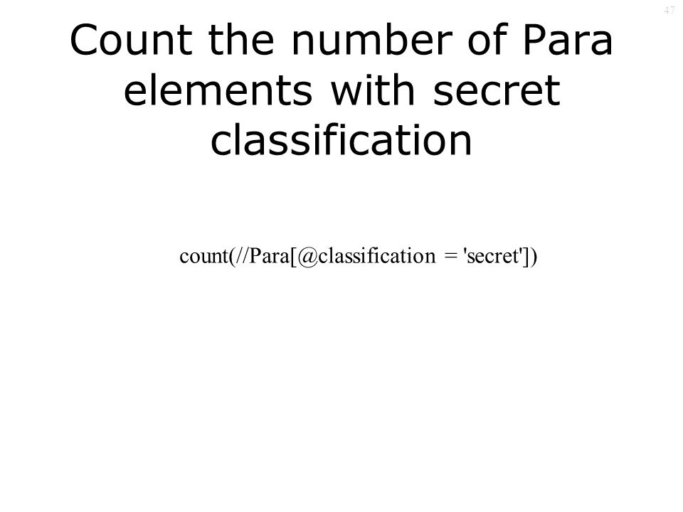 47 Count the number of Para elements with secret classification = secret ])