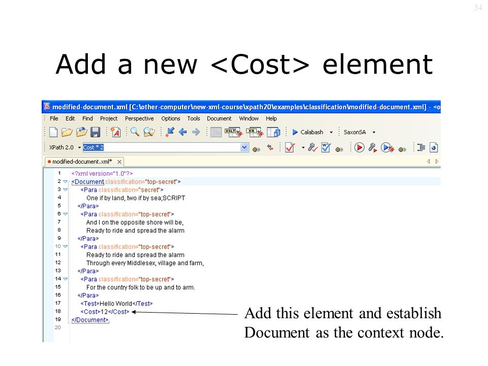 54 Add a new element Add this element and establish Document as the context node.