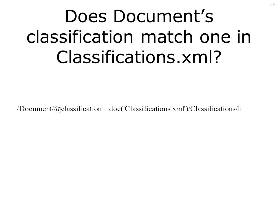 59 Does Documents classification match one in Classifications.xml.