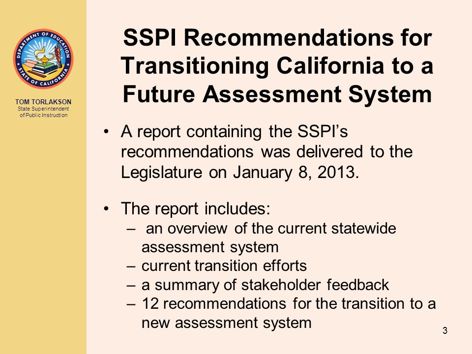 TOM TORLAKSON State Superintendent of Public Instruction SSPI Recommendation 10 Explore the possible use of matriculation examinations.