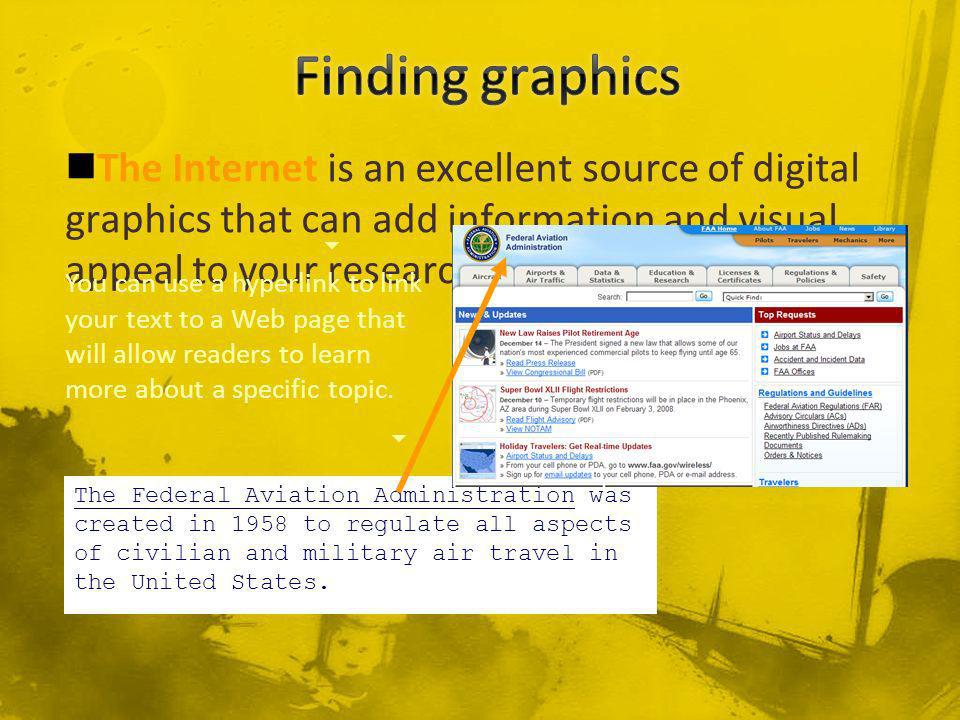 The Internet is an excellent source of digital graphics that can add information and visual appeal to your research project.