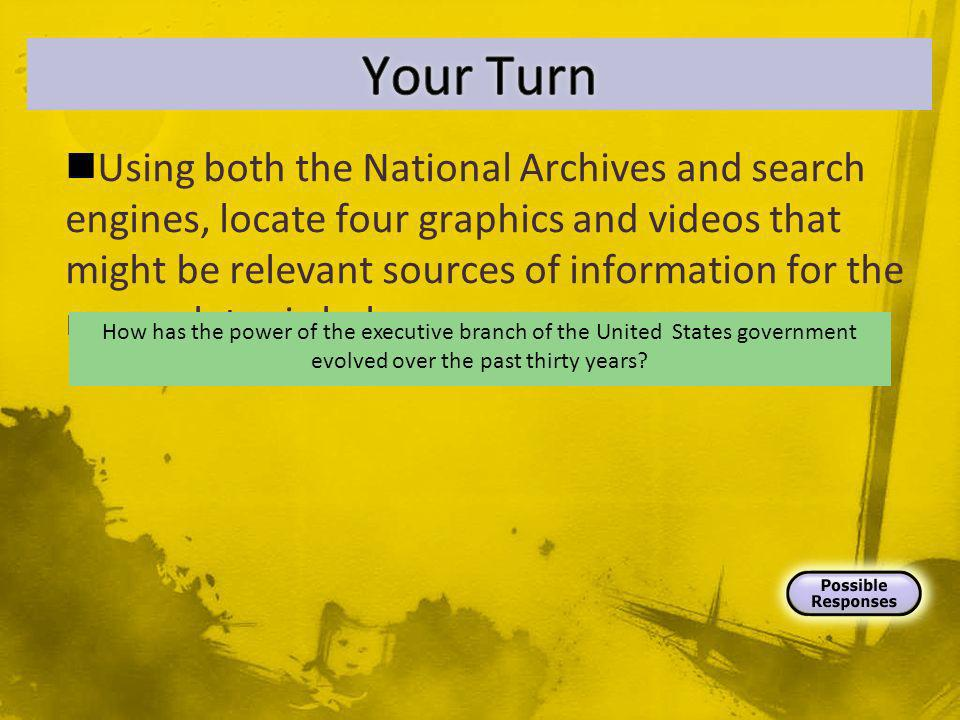 Using both the National Archives and search engines, locate four graphics and videos that might be relevant sources of information for the research topic below.