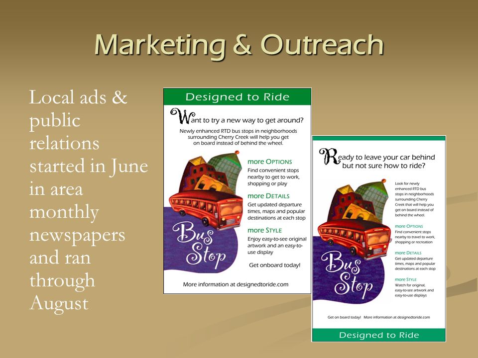Marketing & Outreach Local ads & public relations started in June in area monthly newspapers and ran through August