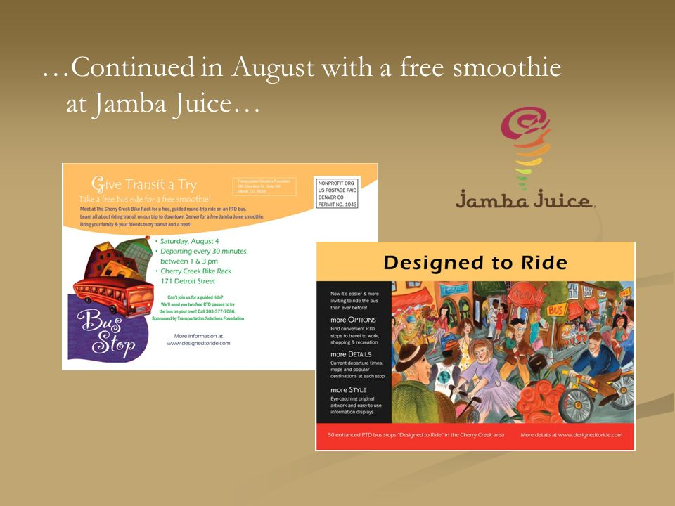 …Continued in August with a free smoothie at Jamba Juice…
