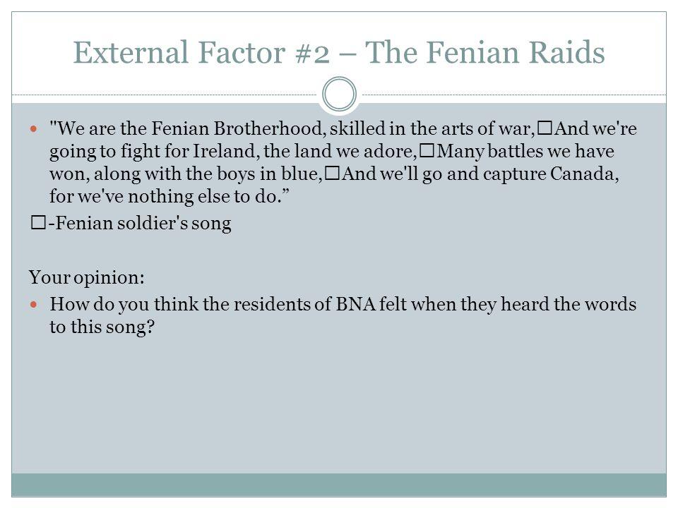 External Factor #2 – The Fenian Raids