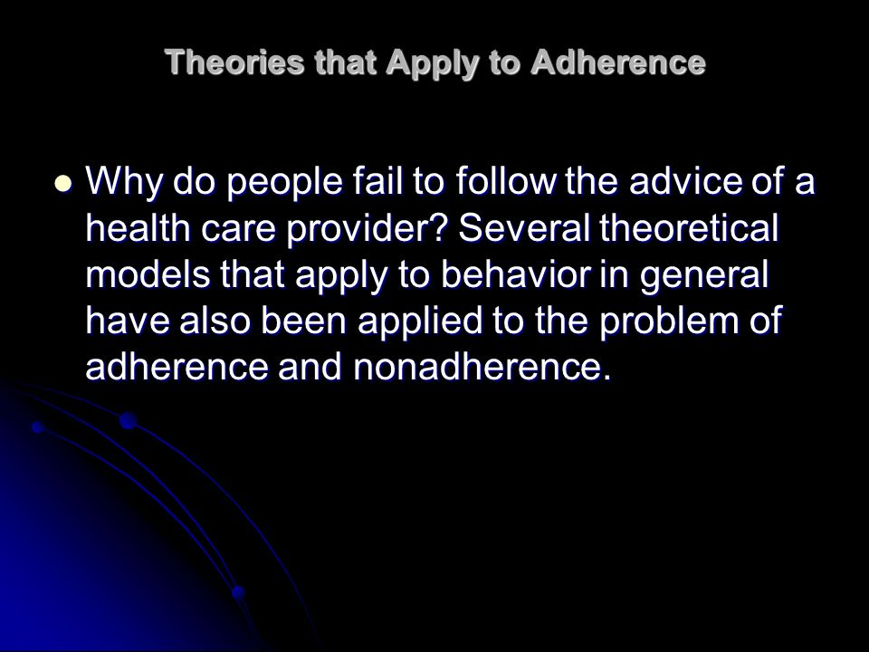 A.What Is Adherence.