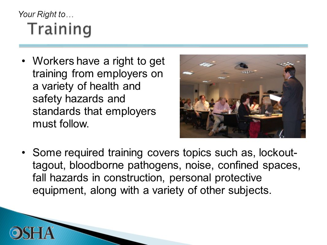 Workers have a right to get training from employers on a variety of health and safety hazards and standards that employers must follow. Your Right to…
