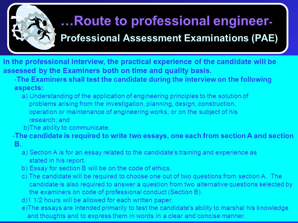 …Route to professional engineer - …Route to professional engineer - Professional Assessment Examinations (PAE) In the professional interview, the prac