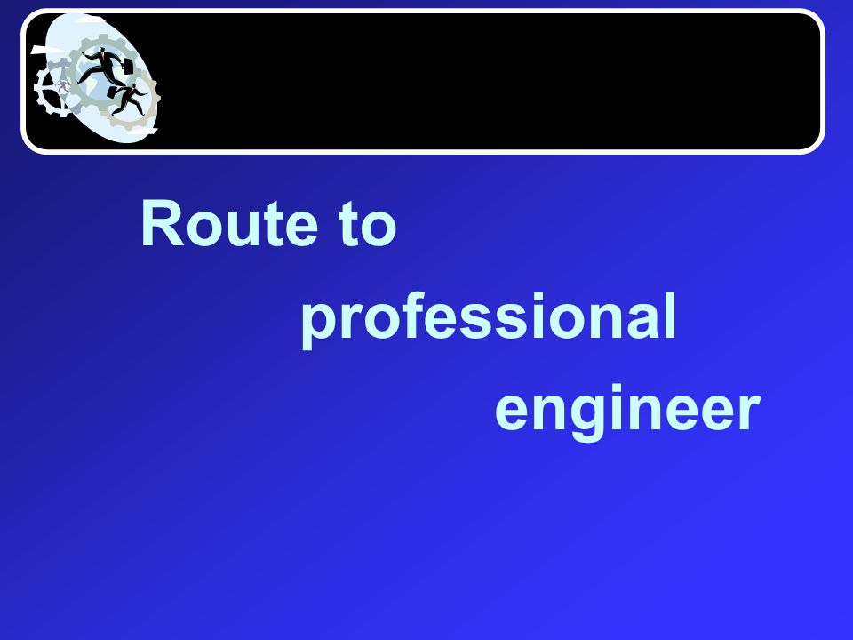 Route to professional engineer