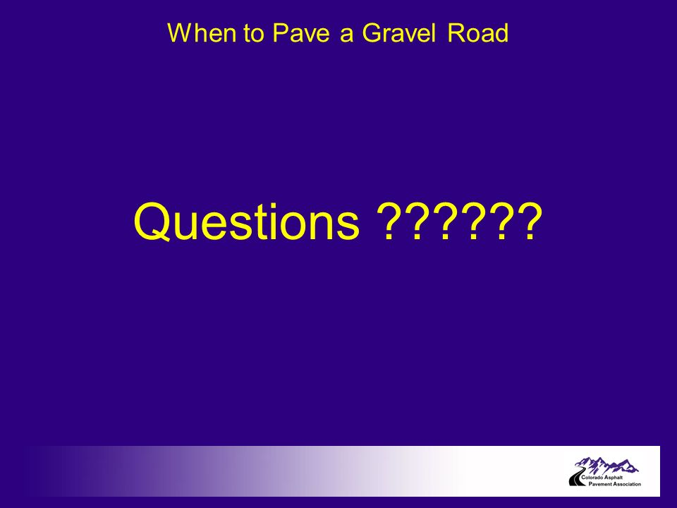 When to Pave a Gravel Road Questions