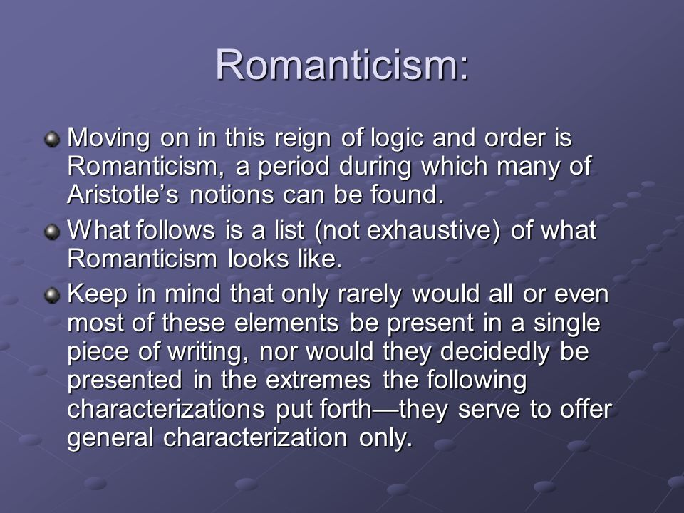 Romanticism (continued): -Stresses the freedom of the artist to be highly imaginative, emotional, and/or spontaneous: no longer was the artist to work to achieve mimesis of anything (such as a Form or ideal).