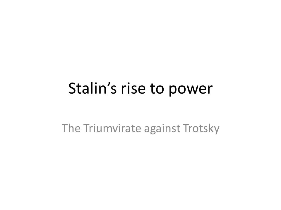 Stalins rise to power The Triumvirate against Trotsky