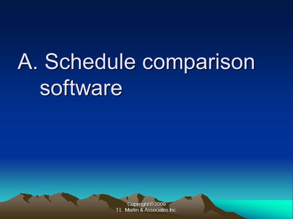 Copyright © 2009 T.L. Martin & Associates Inc. A. Schedule comparison software
