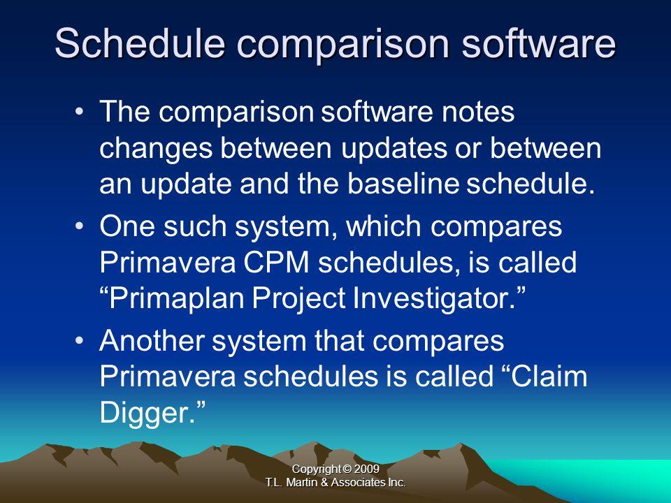 Copyright © 2009 T.L. Martin & Associates Inc. Schedule comparison software The comparison software notes changes between updates or between an update