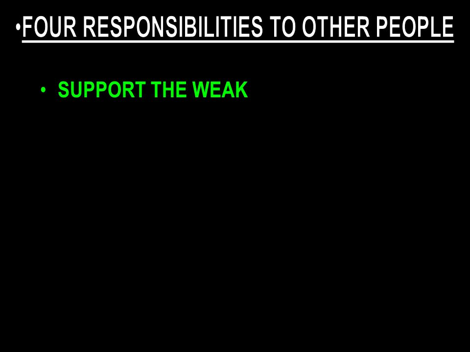 SUPPORT THE WEAK