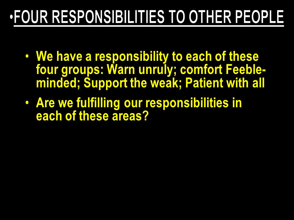 Are we fulfilling our responsibilities in each of these areas?