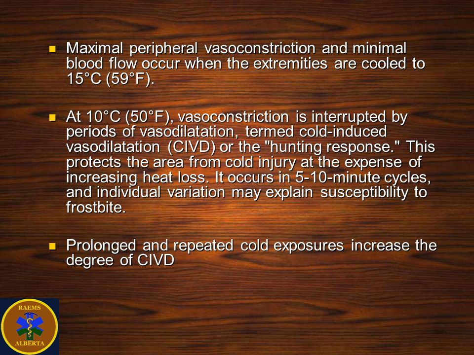 Maximal peripheral vasoconstriction and minimal blood flow occur when the extremities are cooled to 15°C (59°F). Maximal peripheral vasoconstriction a