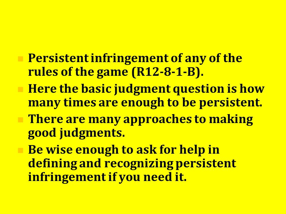 Persistent infringement of any of the rules of the game (R12-8-1-B).