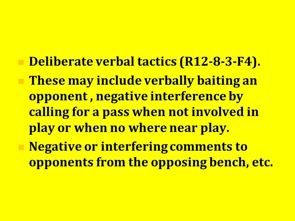 Deliberate verbal tactics (R12-8-3-F4).