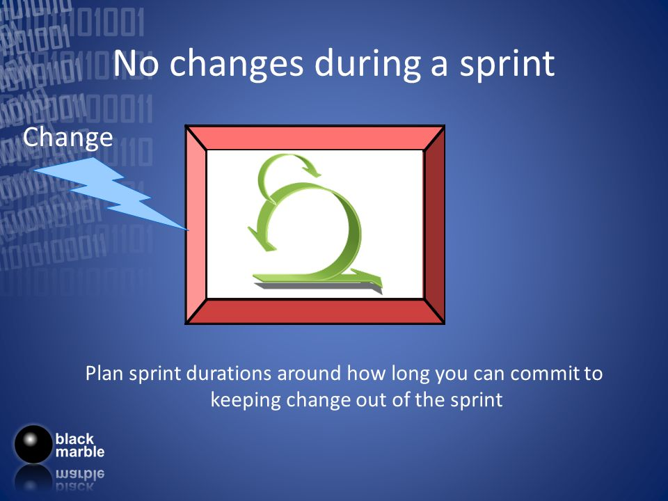 No changes during a sprint Plan sprint durations around how long you can commit to keeping change out of the sprint Change