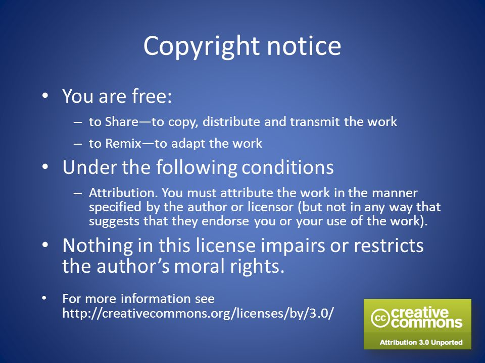 Copyright notice You are free: – to Shareto copy, distribute and transmit the work – to Remixto adapt the work Under the following conditions – Attrib