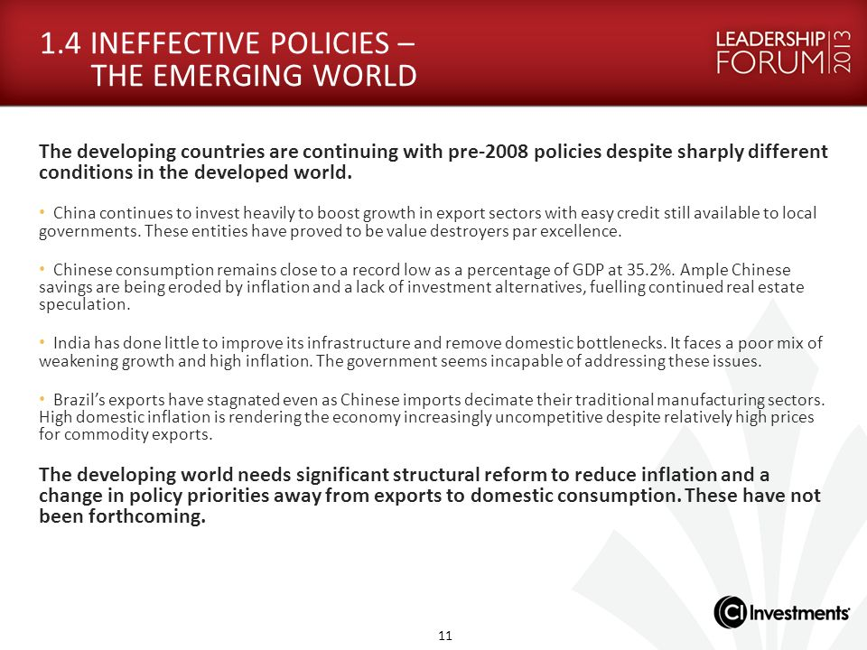 1.4 INEFFECTIVE POLICIES – THE EMERGING WORLD The developing countries are continuing with pre-2008 policies despite sharply different conditions in t