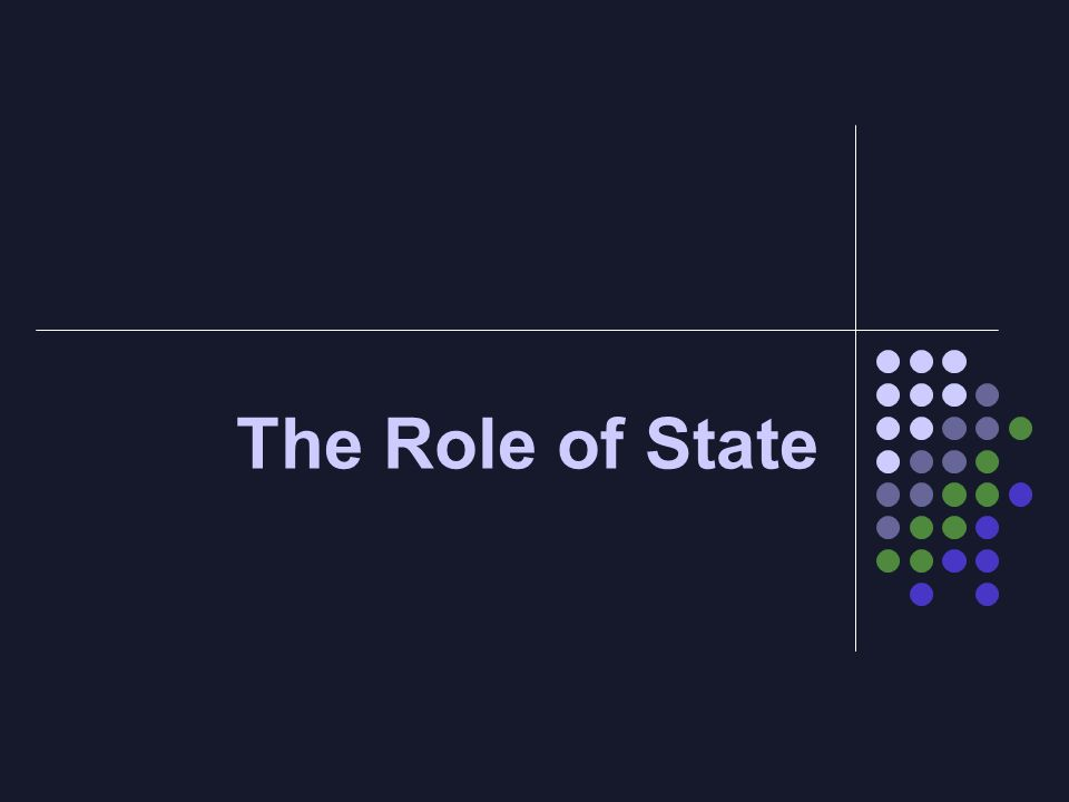 The Role of State