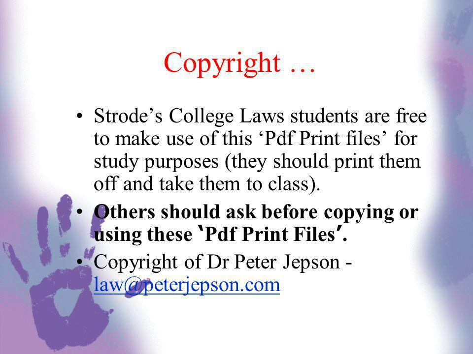 Copyright … Strodes College Laws students are free to make use of this Pdf Print files for study purposes (they should print them off and take them to