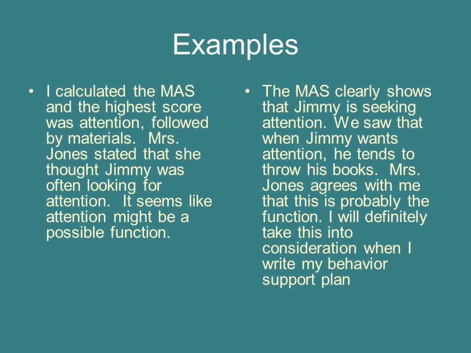 Examples I calculated the MAS and the highest score was attention, followed by materials.