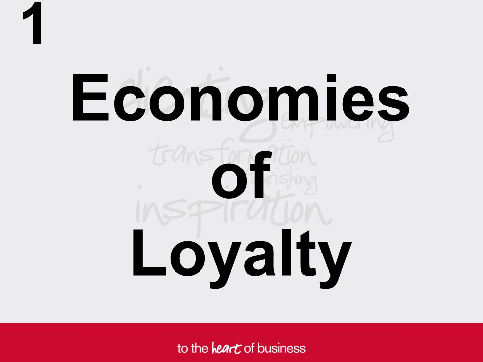 Economies of Loyalty 1