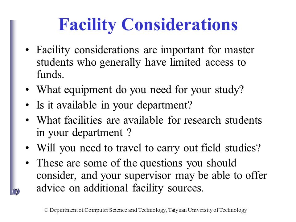 7 © Department of Computer Science and Technology, Taiyuan University of Technology Facility Considerations Facility considerations are important for