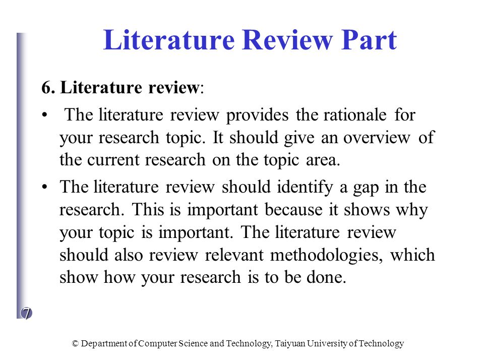 7 © Department of Computer Science and Technology, Taiyuan University of Technology Literature Review Part 6. Literature review: The literature review