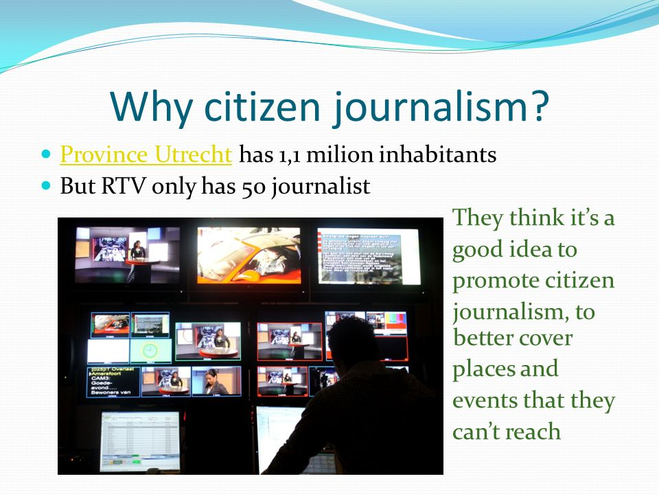 Why citizen journalism.