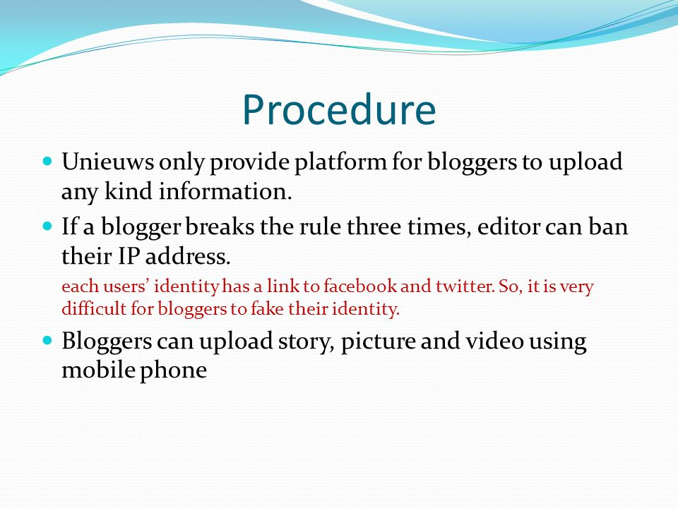 Procedure Unieuws only provide platform for bloggers to upload any kind information.