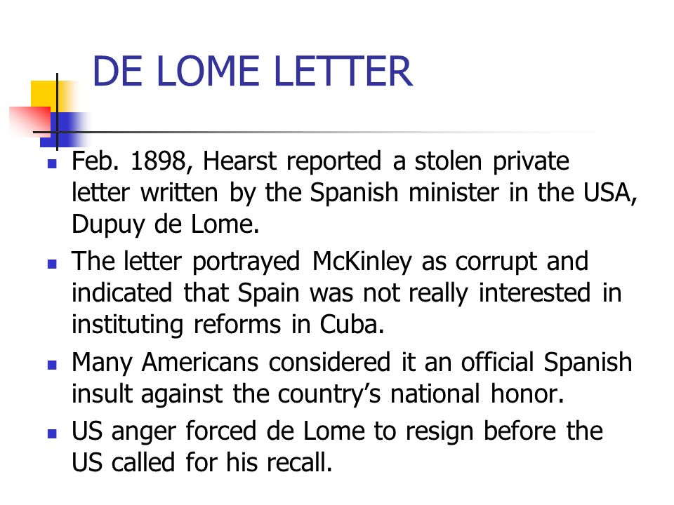 ... letter written by the Spanish minister in the USA, Dupuy de Lome. The