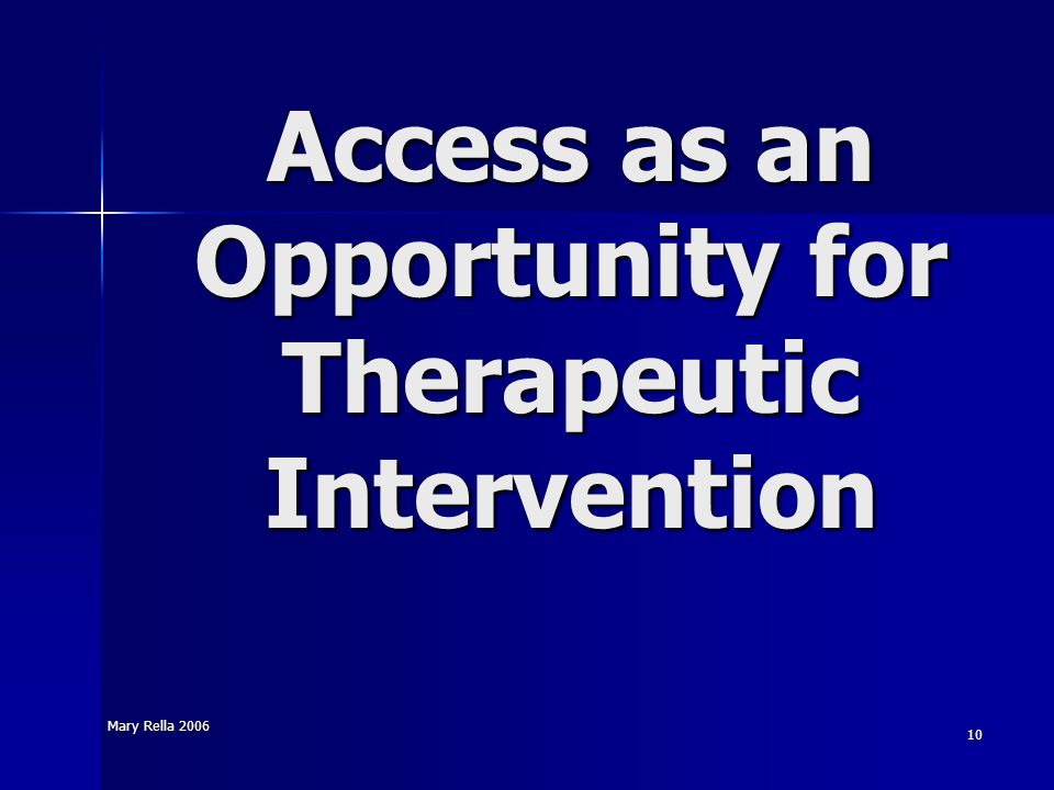 Mary Rella 2006 10 Access as an Opportunity for Therapeutic Intervention
