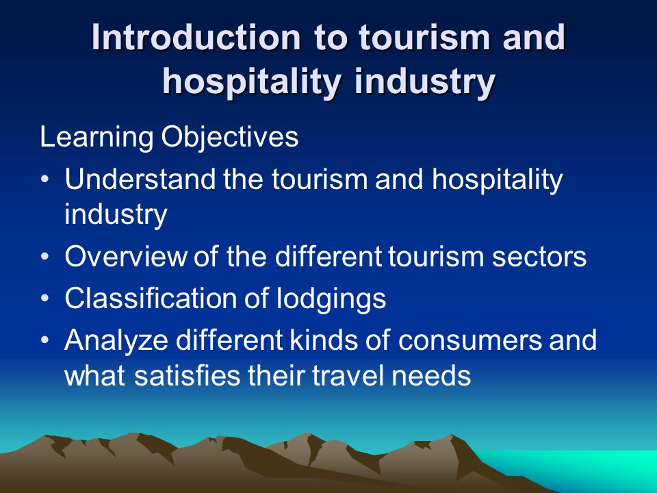 Hospitality industry Lodging :- continually changes to accommodate its guests, necessity for classifying hotels, cater to different groups of individuals.
