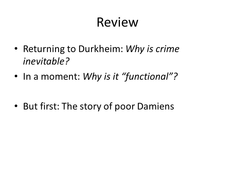 Review Returning to Durkheim: Why is crime inevitable.