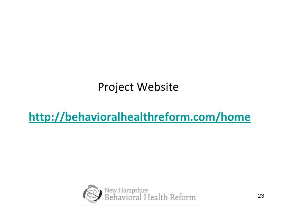 23 Project Website http://behavioralhealthreform.com/homehttp://behavioralhealthreform.com/home