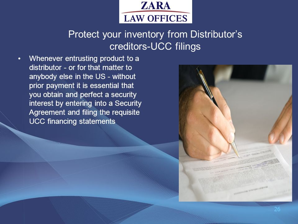 Protect your inventory from Distributors creditors-UCC filings Whenever entrusting product to a distributor - or for that matter to anybody else in th