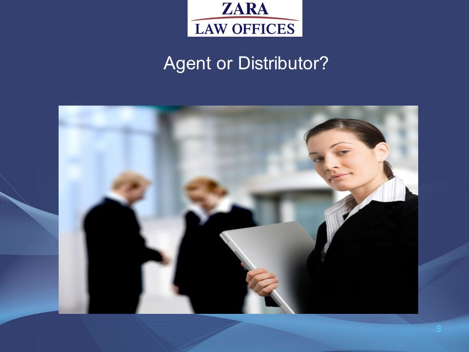 Agent or Distributor? 8